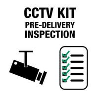 CCTV Pre Delivery Inspection