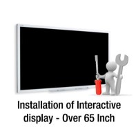 Installation of Interactive touch display - Over 65 inch