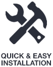 quick and easy installation