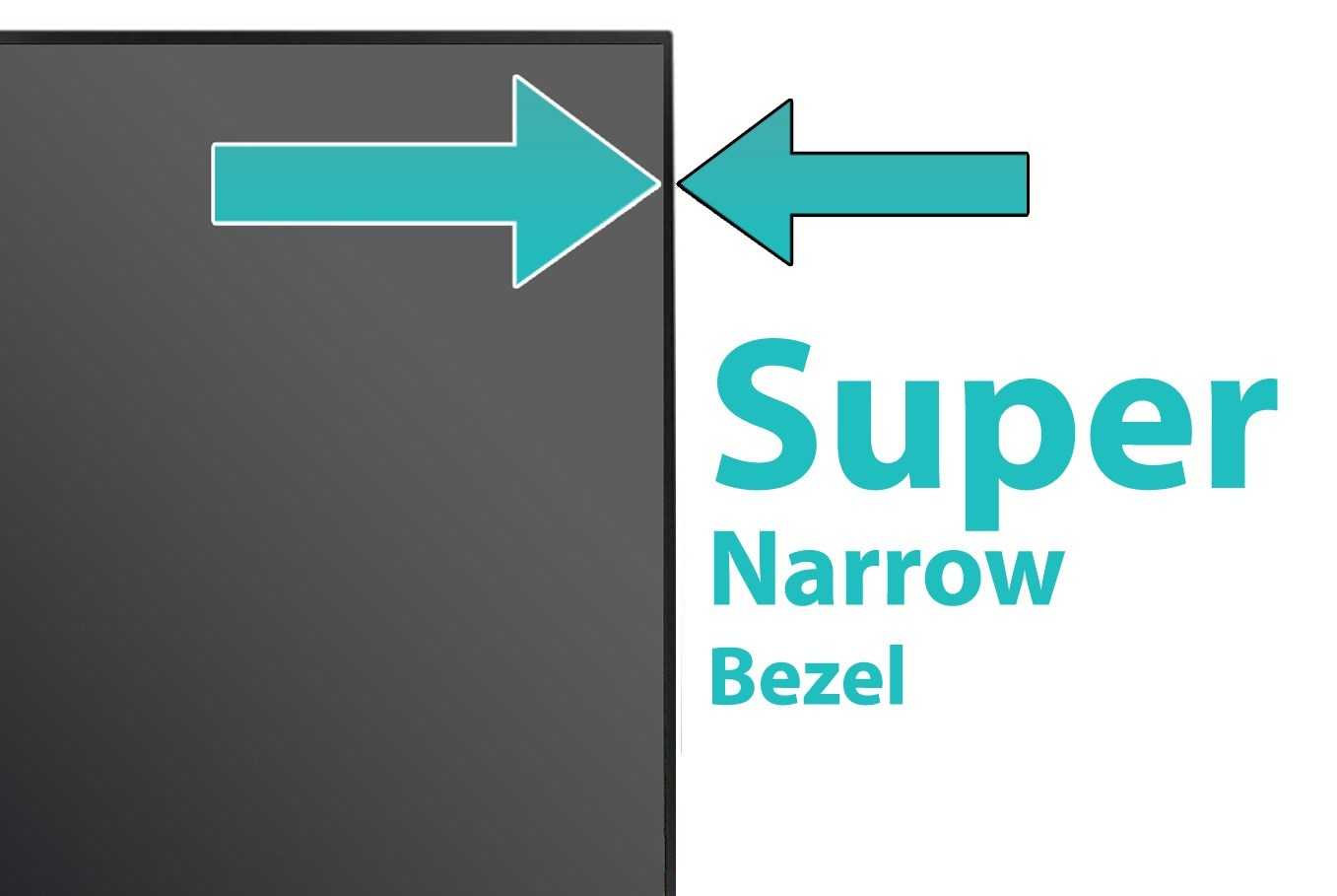 narrow bezel